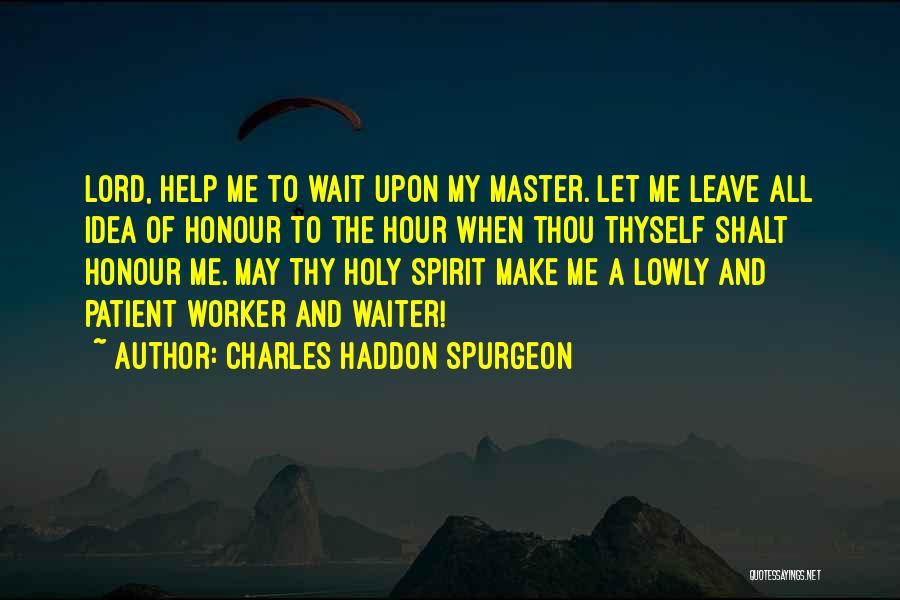 Help Thyself Quotes By Charles Haddon Spurgeon