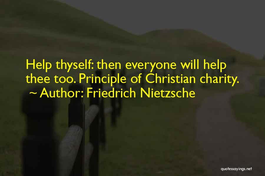 Help Thyself Quotes By Friedrich Nietzsche
