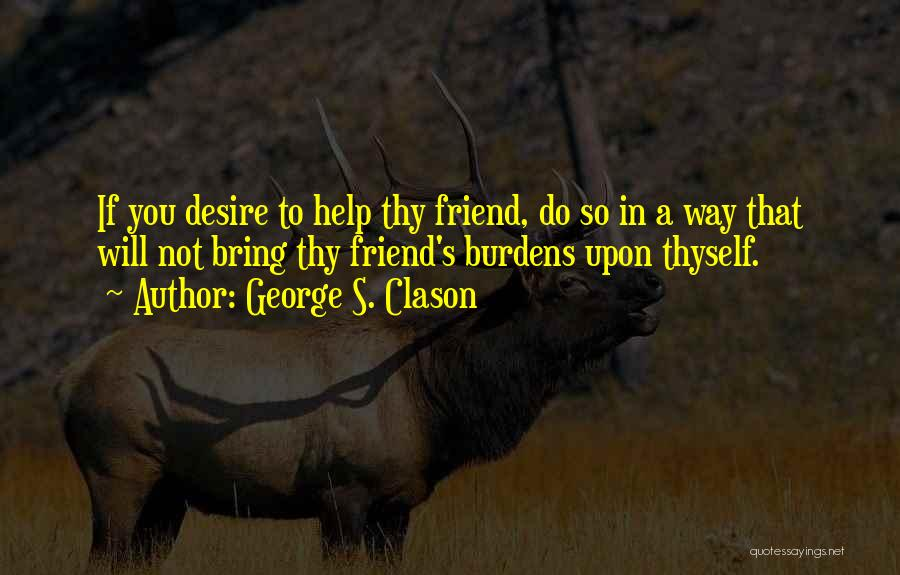 Help Thyself Quotes By George S. Clason