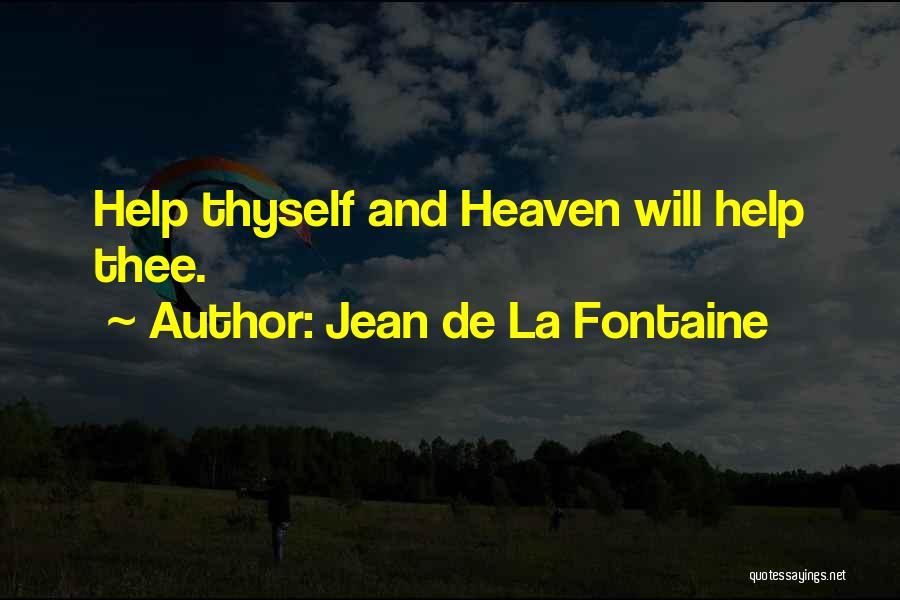 Help Thyself Quotes By Jean De La Fontaine
