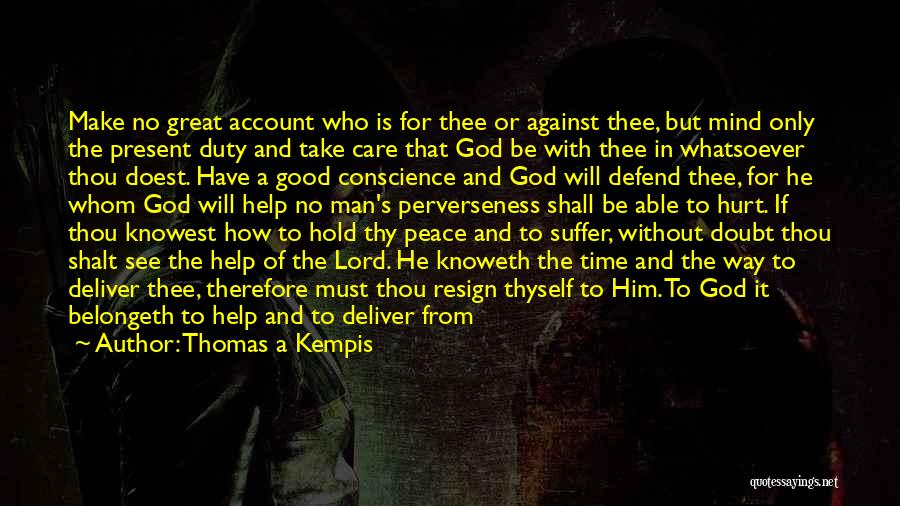 Help Thyself Quotes By Thomas A Kempis