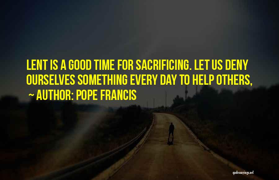 Help To Others Quotes By Pope Francis