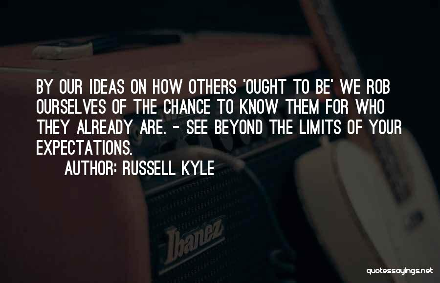 Help To Others Quotes By Russell Kyle