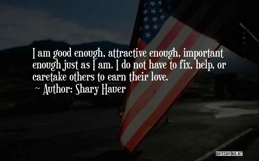 Help To Others Quotes By Shary Hauer