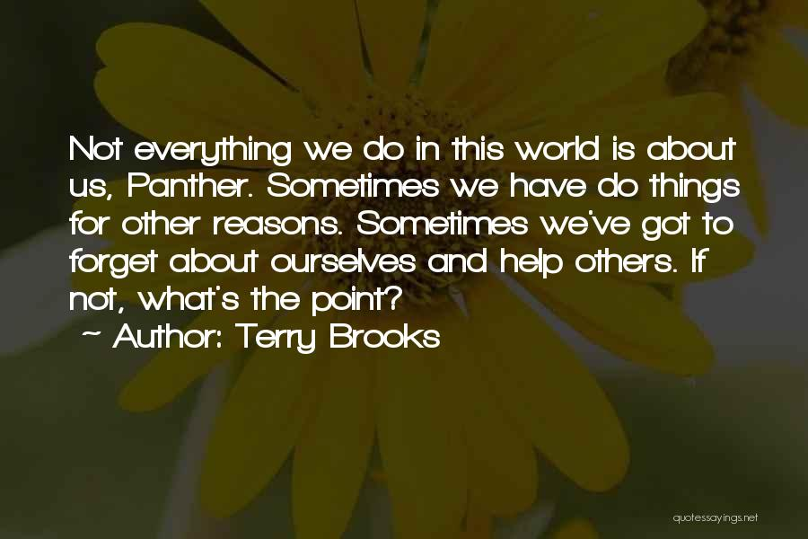 Help To Others Quotes By Terry Brooks