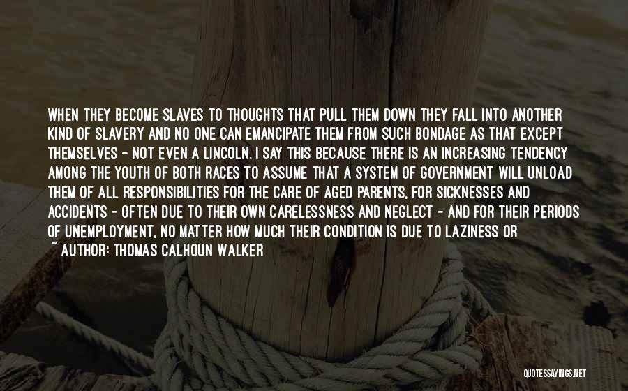 Help To Others Quotes By Thomas Calhoun Walker