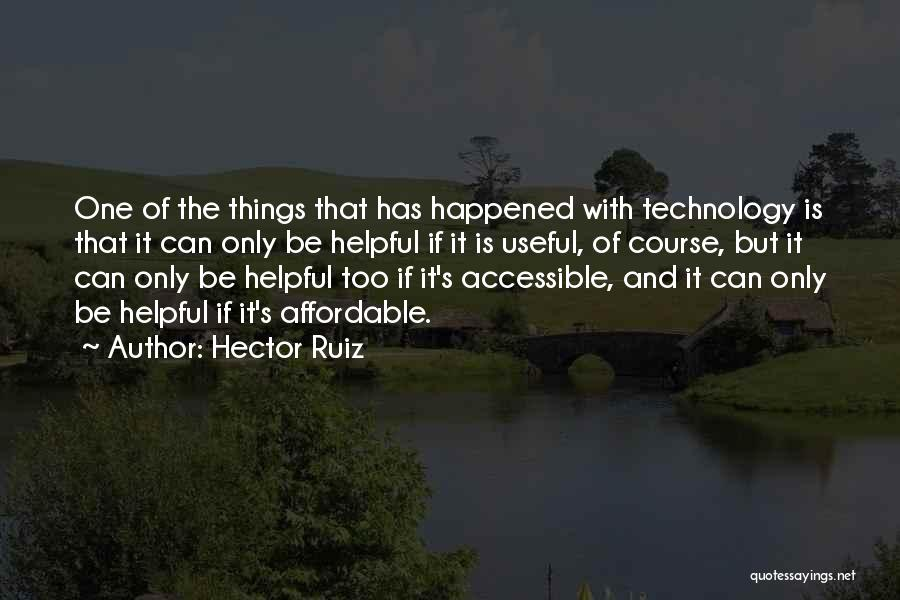 Helpful Technology Quotes By Hector Ruiz