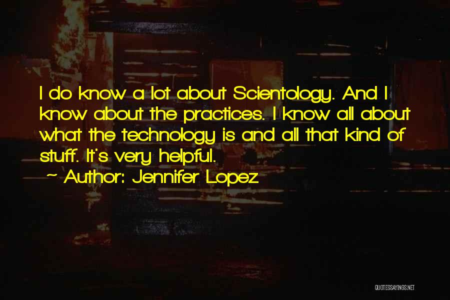 Helpful Technology Quotes By Jennifer Lopez