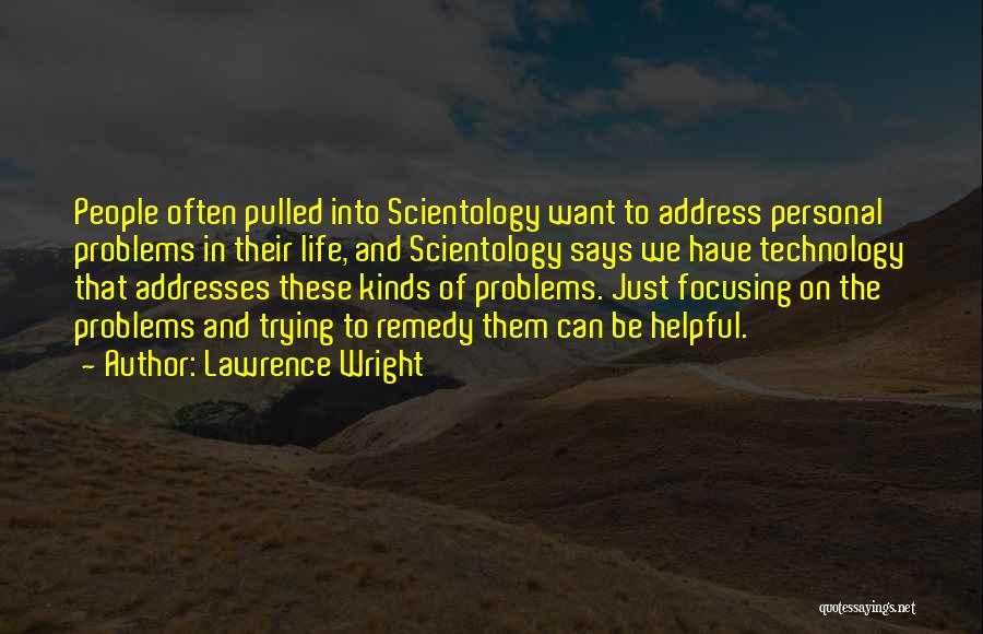 Helpful Technology Quotes By Lawrence Wright