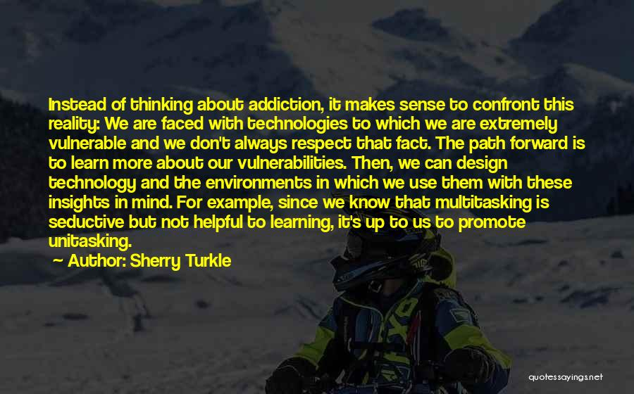 Helpful Technology Quotes By Sherry Turkle