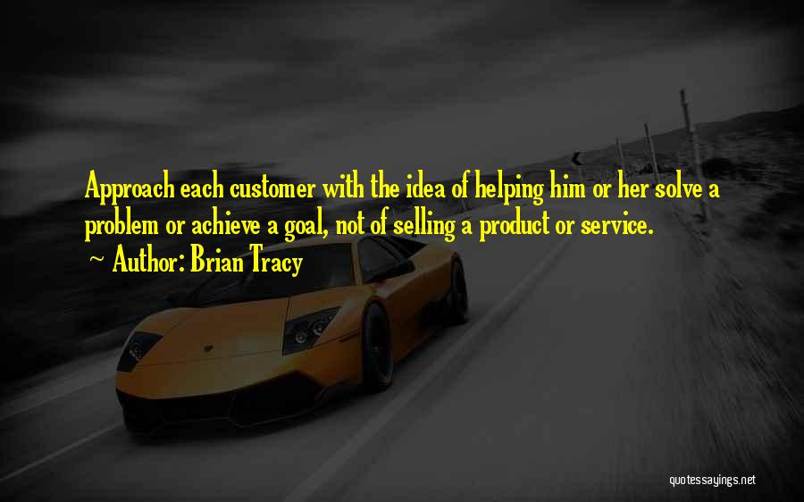 Helping Customer Quotes By Brian Tracy