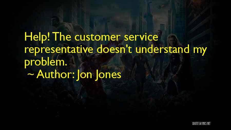 Helping Customer Quotes By Jon Jones