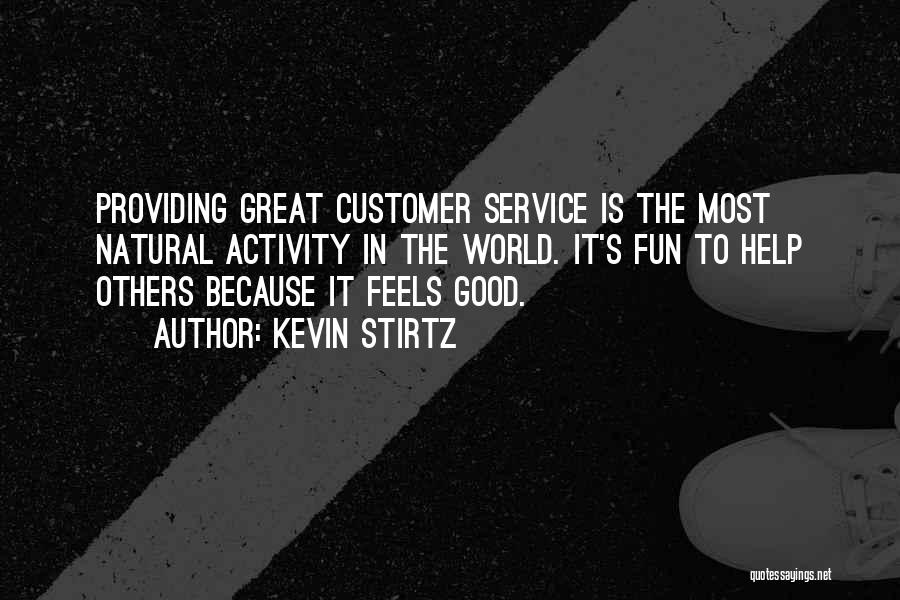 Helping Customer Quotes By Kevin Stirtz