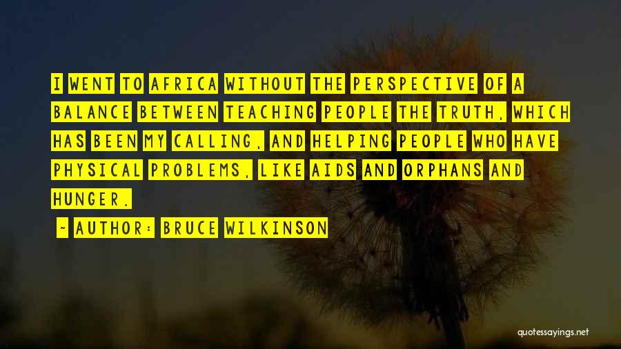 Helping The Orphans Quotes By Bruce Wilkinson