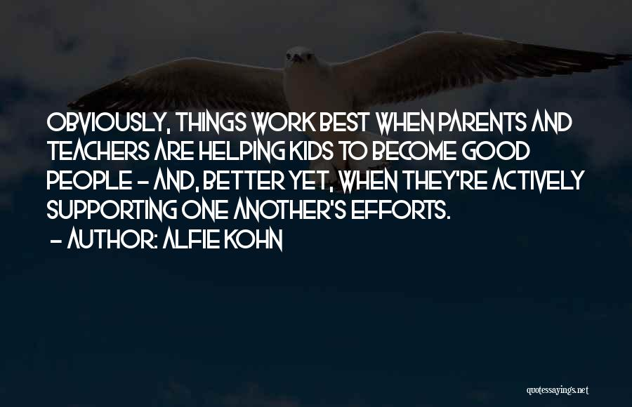 Helping Your Parents Quotes By Alfie Kohn