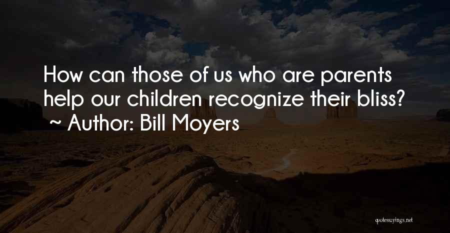 Helping Your Parents Quotes By Bill Moyers