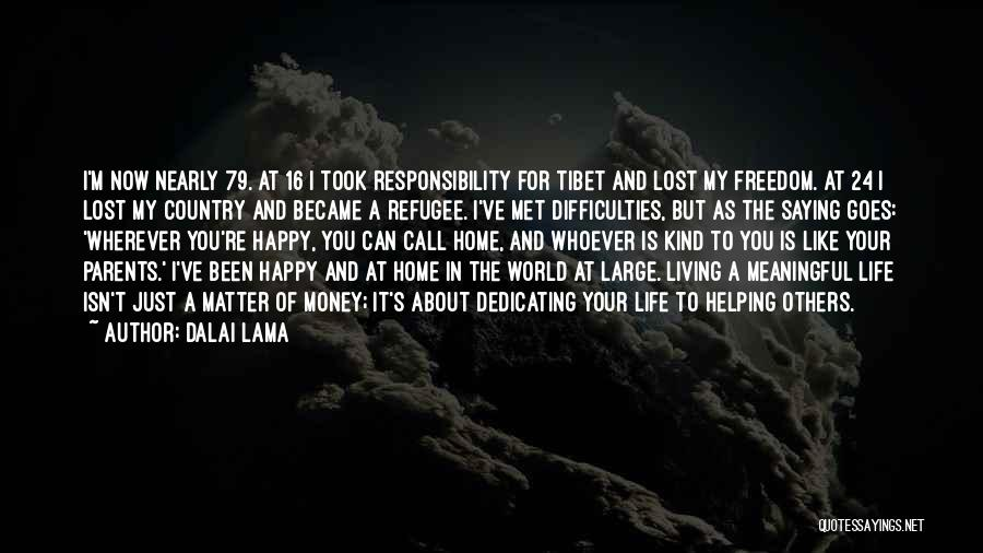 Helping Your Parents Quotes By Dalai Lama