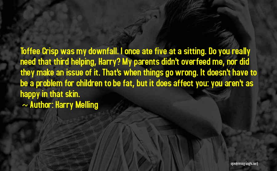 Helping Your Parents Quotes By Harry Melling