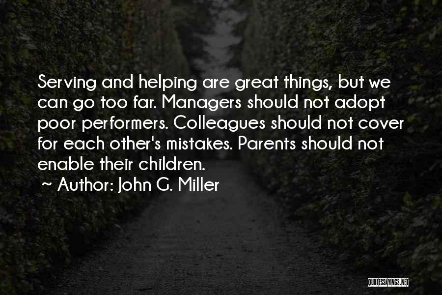 Helping Your Parents Quotes By John G. Miller