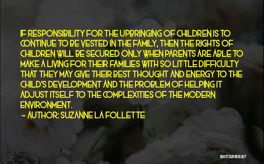 Helping Your Parents Quotes By Suzanne La Follette