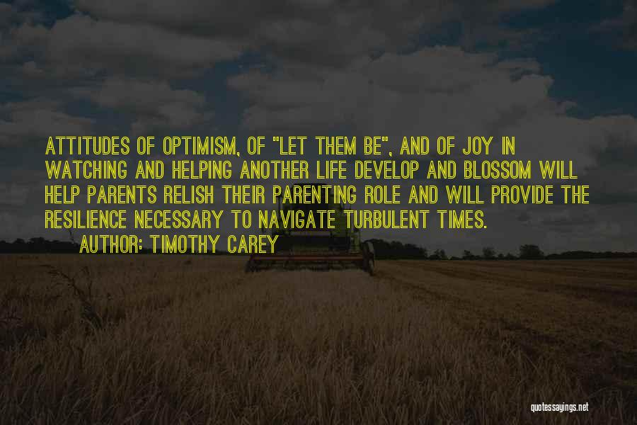Helping Your Parents Quotes By Timothy Carey