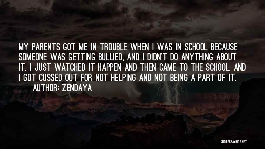 Helping Your Parents Quotes By Zendaya