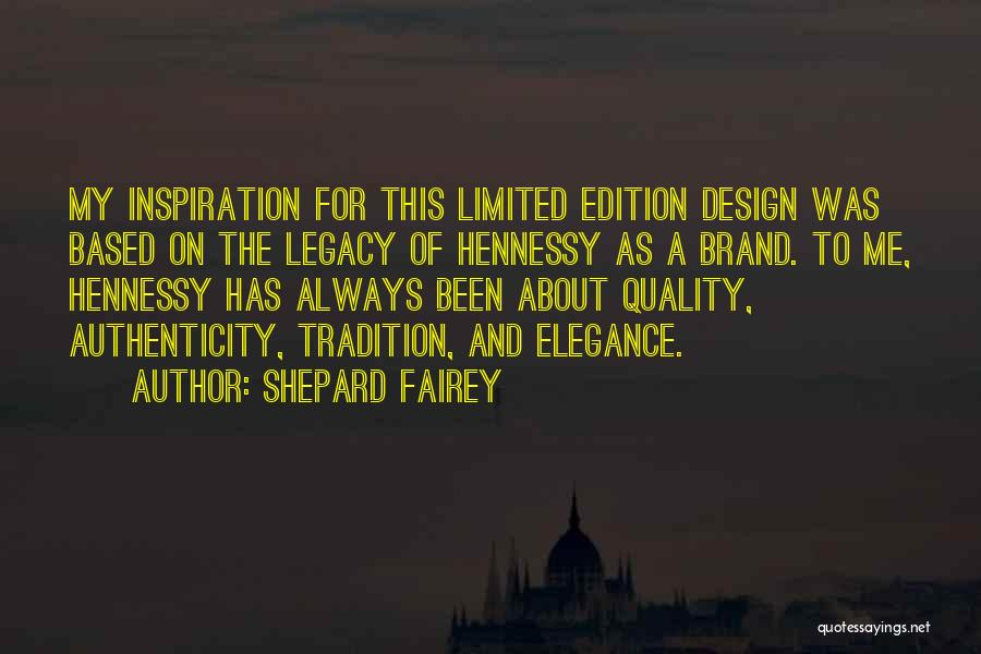 Hennessy Quotes By Shepard Fairey