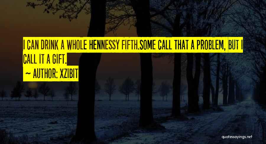 Hennessy Quotes By Xzibit