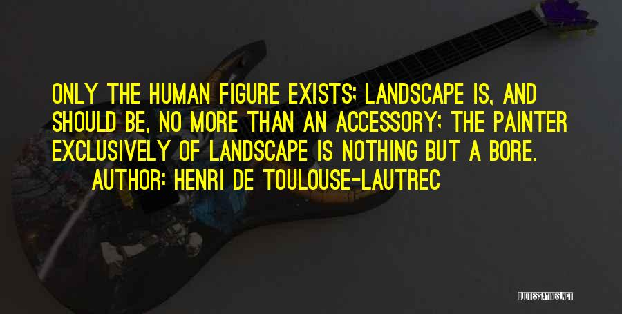 Henri De Toulouse-Lautrec Quotes 1329715