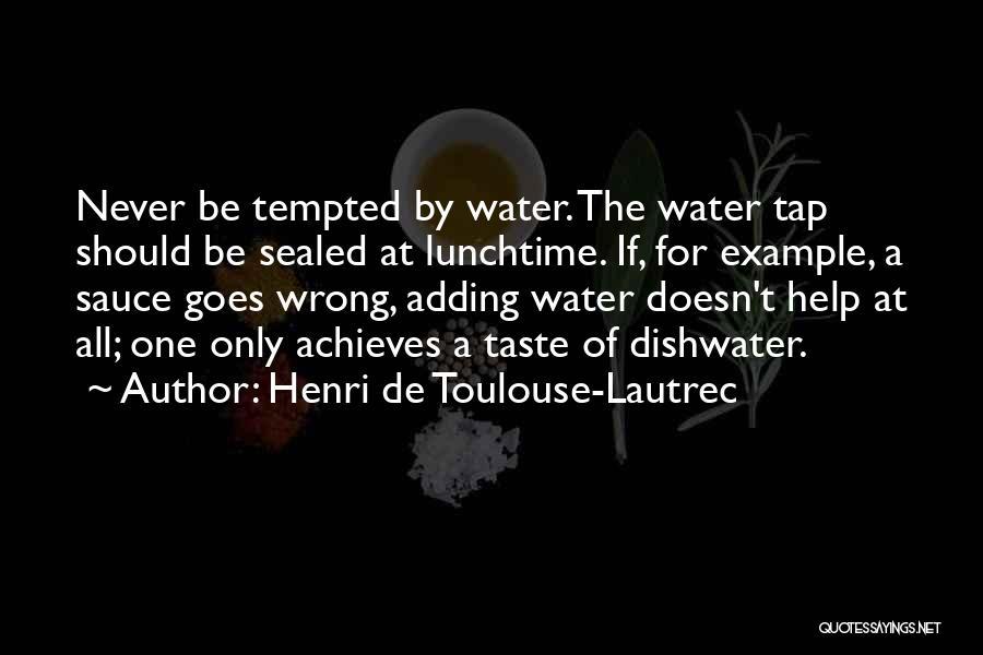 Henri De Toulouse-Lautrec Quotes 1398224