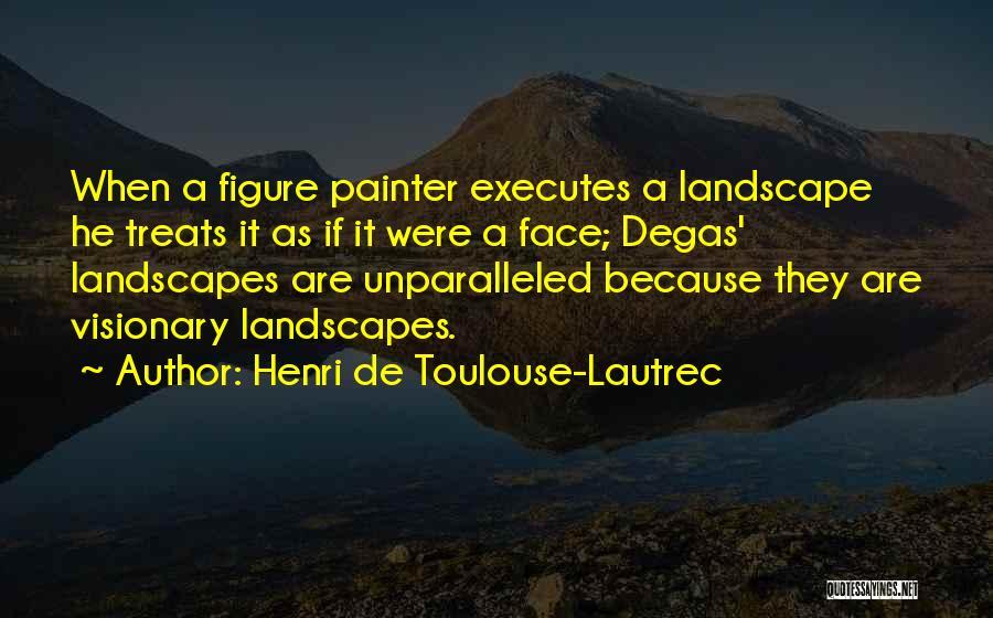 Henri De Toulouse-Lautrec Quotes 1702965
