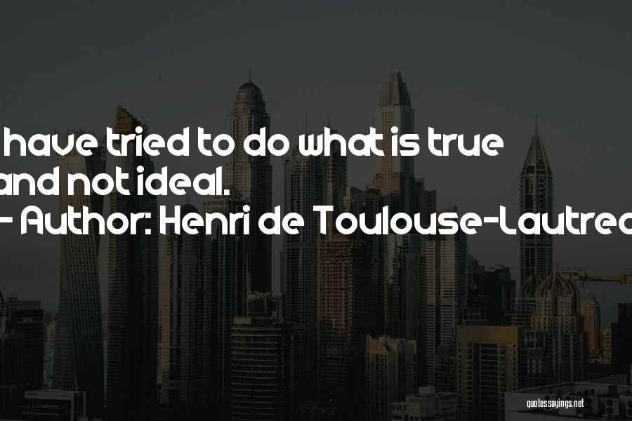 Henri De Toulouse-Lautrec Quotes 189268