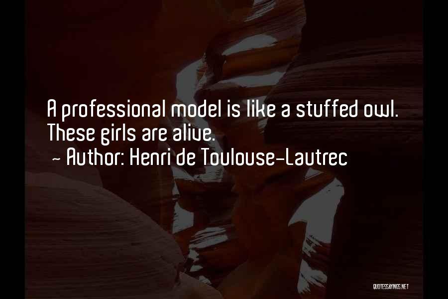 Henri De Toulouse-Lautrec Quotes 2152700