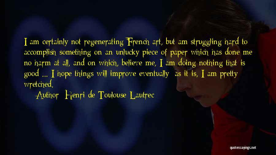 Henri De Toulouse-Lautrec Quotes 236921