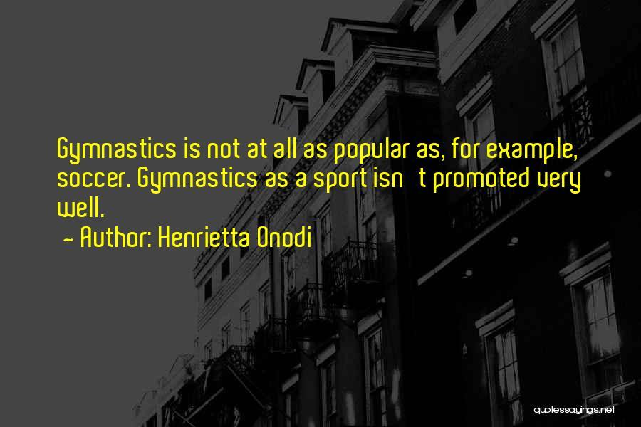 Henrietta Onodi Quotes 87965