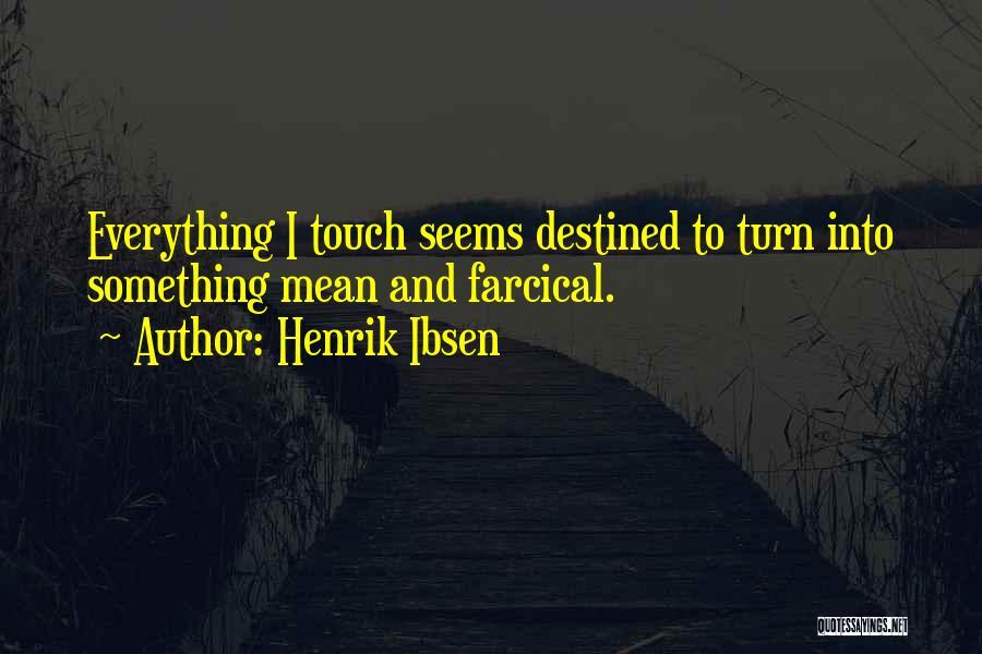 Henrik Ibsen Quotes 137672