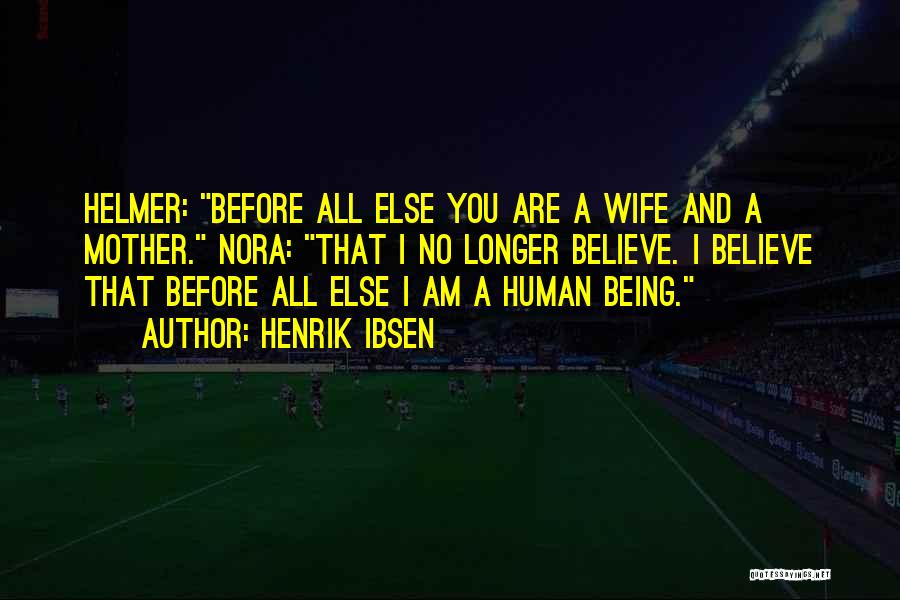 Henrik Ibsen Quotes 1392430