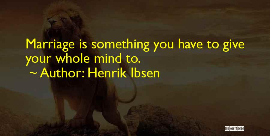 Henrik Ibsen Quotes 1416344