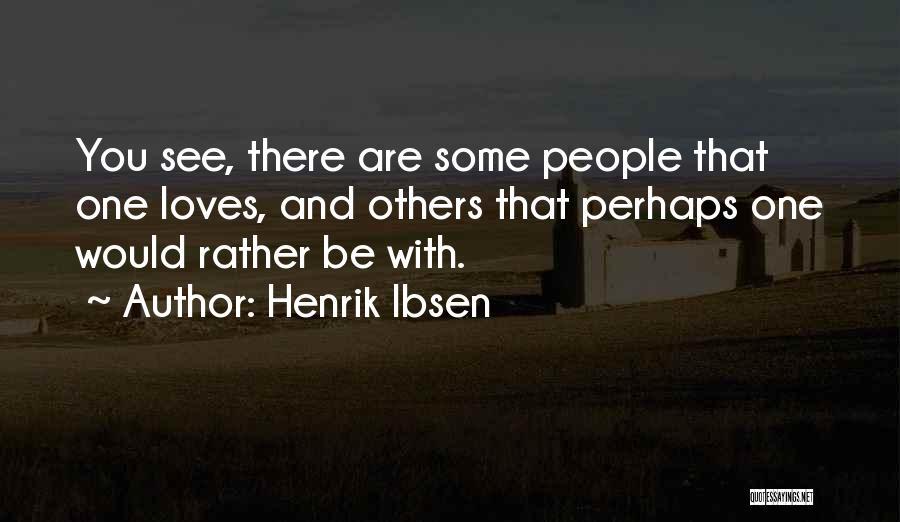 Henrik Ibsen Quotes 154131