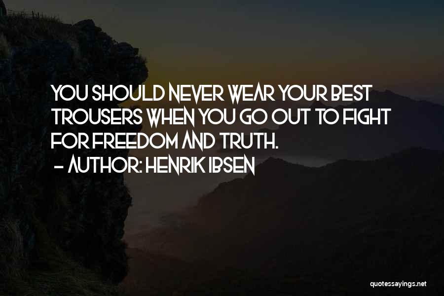 Henrik Ibsen Quotes 1577299
