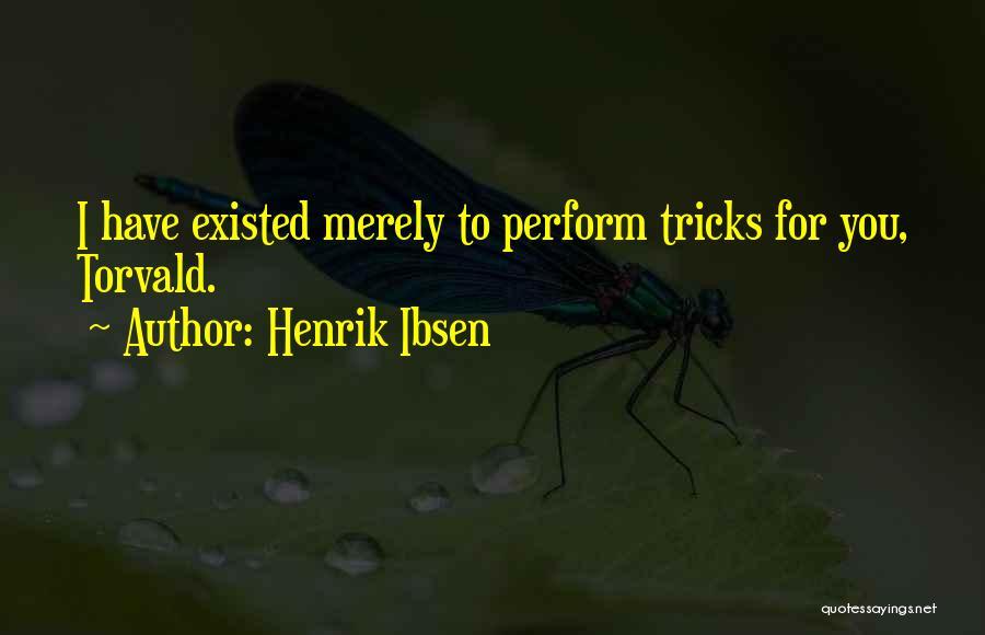 Henrik Ibsen Quotes 1611164