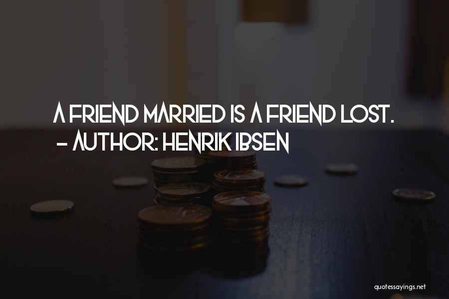 Henrik Ibsen Quotes 1669295