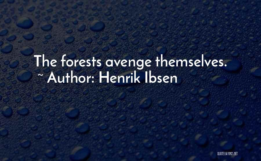 Henrik Ibsen Quotes 1696553