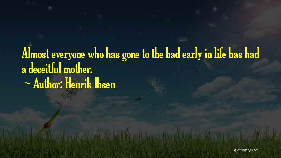 Henrik Ibsen Quotes 1700508
