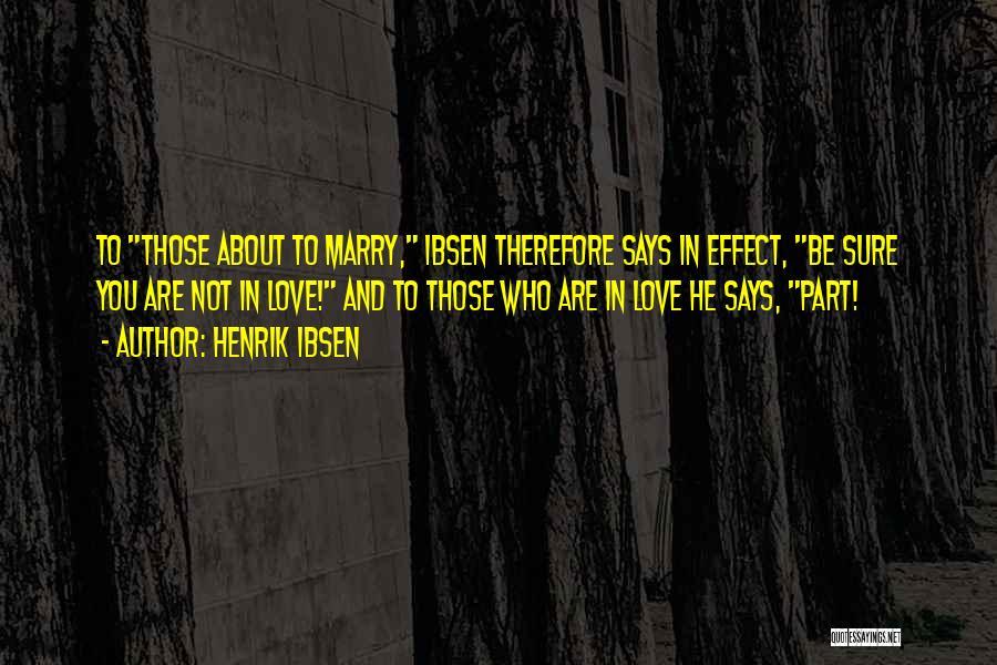 Henrik Ibsen Quotes 1999284