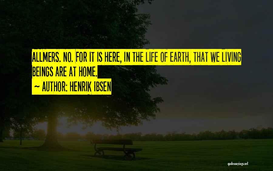 Henrik Ibsen Quotes 2001126