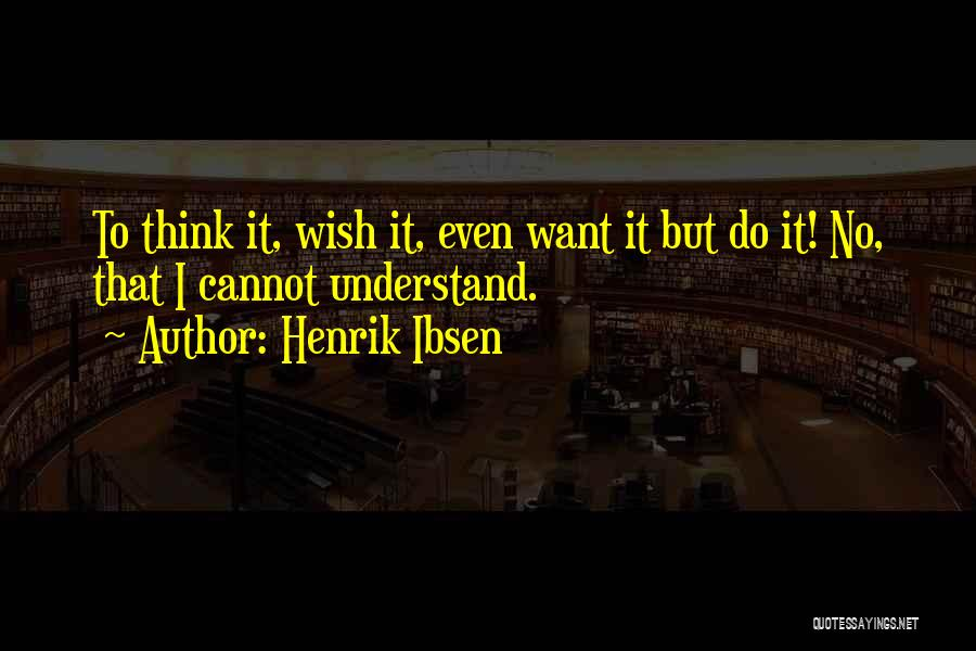 Henrik Ibsen Quotes 2074432