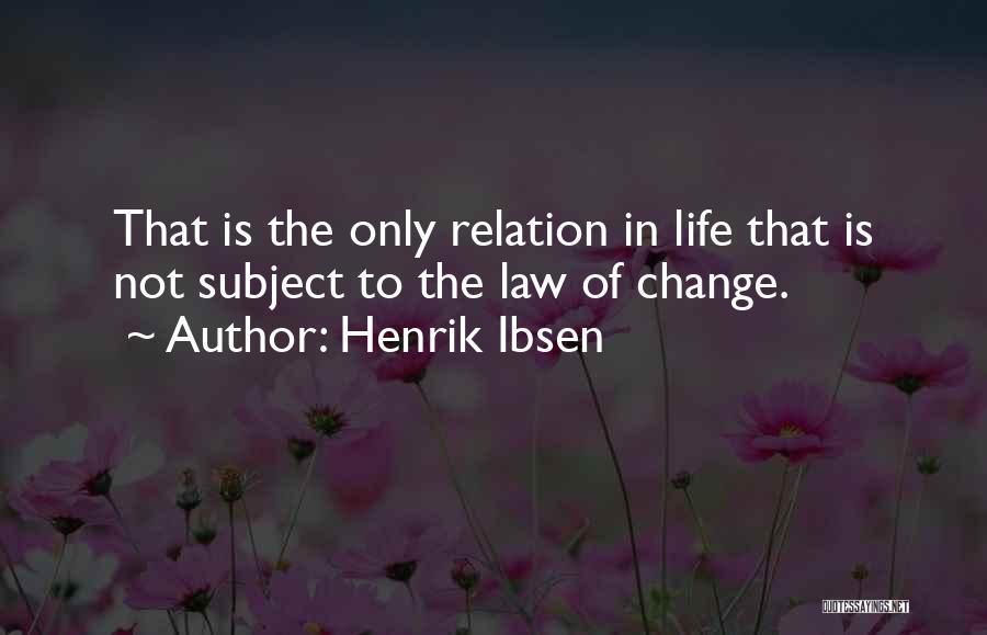 Henrik Ibsen Quotes 725453