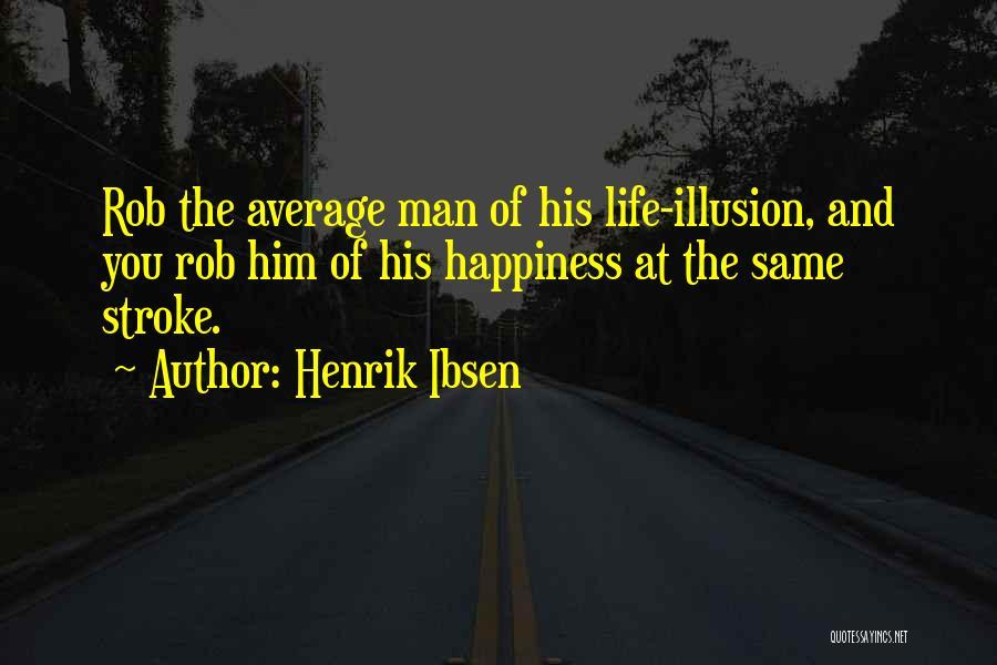 Henrik Ibsen Quotes 728080