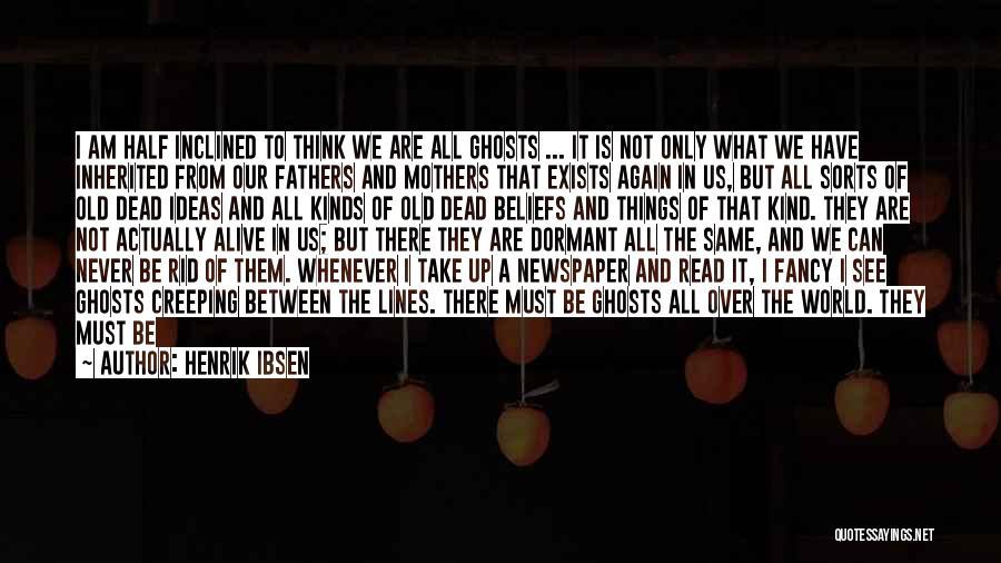 Henrik Ibsen Quotes 761469